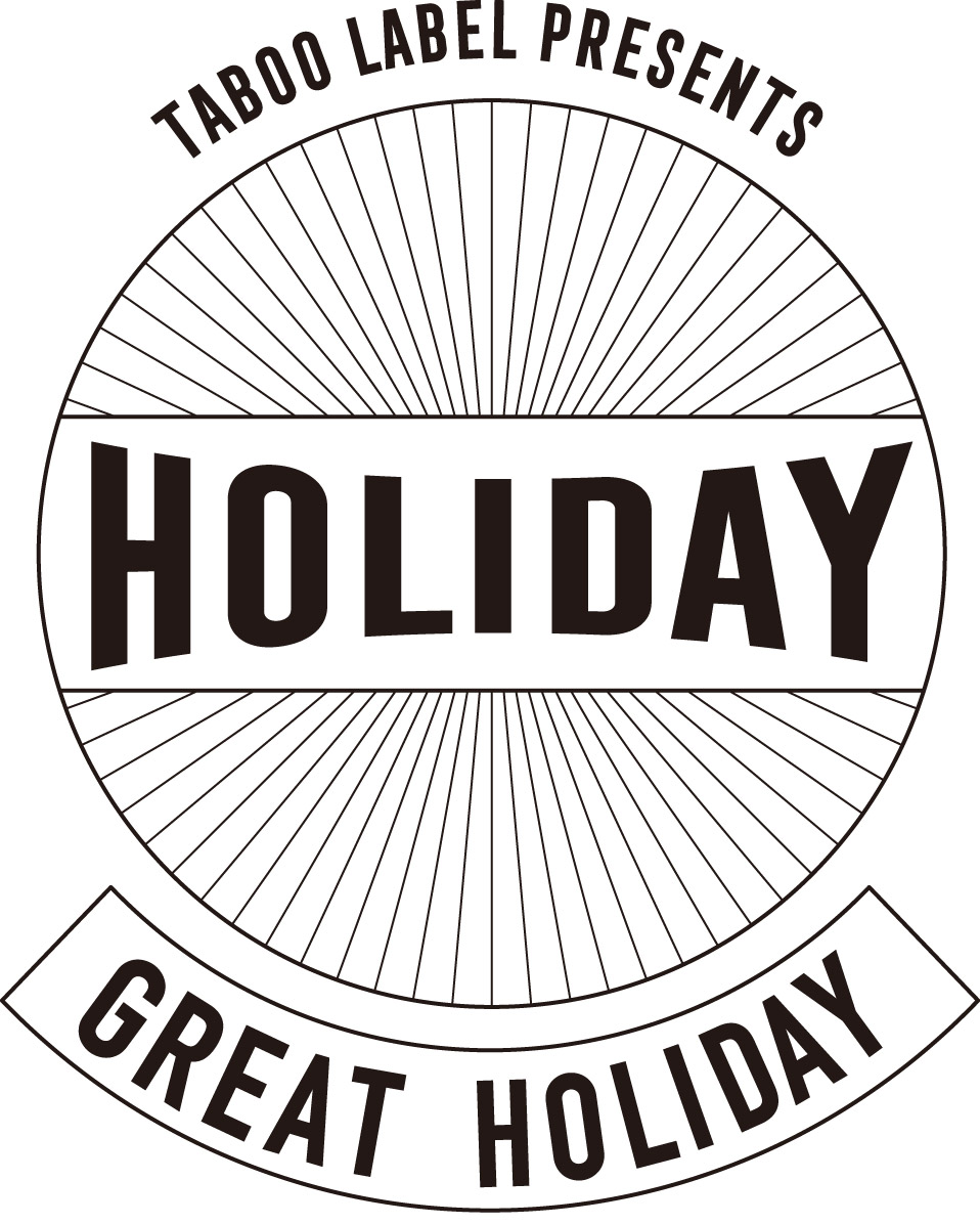 TABOO LABEL PRESENTS「GREAT HOLIDAY」