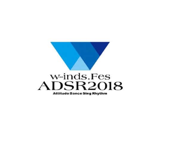 w-inds. Fes ADSR 2018 -Attitude Dance Sing Rhythm-